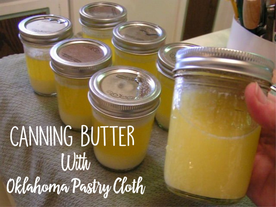 Oklahoma Pastry Cloth: Canning Butter!