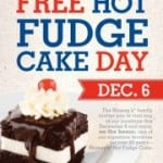 Shoney's Restaurants – Free Hot Fudge Cake Day – December 6