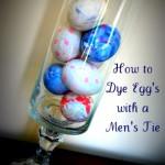 DIY: Dye Easter Eggs with a Men's Tie!!