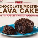 Arby's: FREE Molten Lava Cake wyb Turkey Roaster Combo