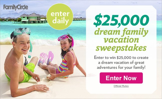 family circle sweepstakes enter family circle s 25 000 dream family vacation 7972