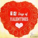 14 Days of Valentines- Day 1