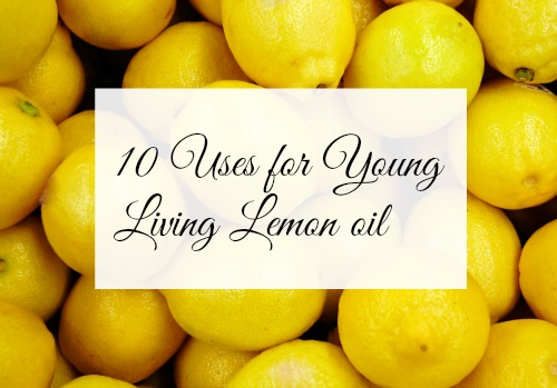 10 Uses for Young Living Lemon oil