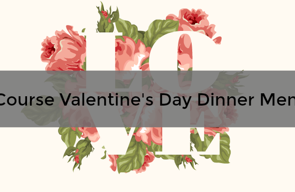 3 Course Valentine's Day Dinner Menu!