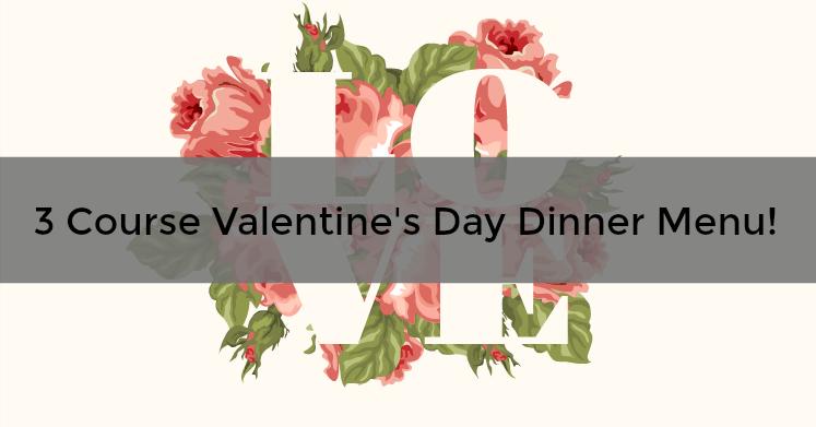 3 Course Valentine's Day Dinner Menu!