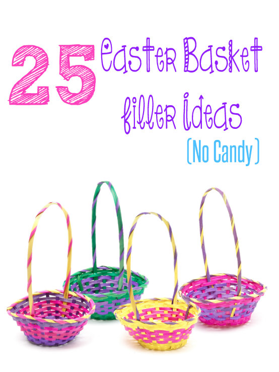 25 Easter Basket Ideas (That Aren't Candy!)