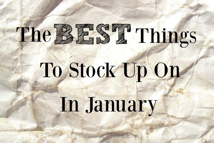 The Best Things To Stock Up On In January