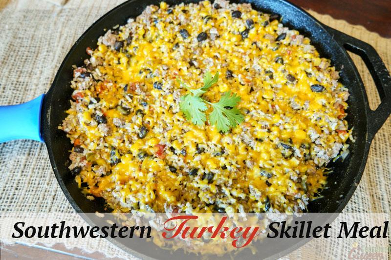 Southwestern Turkey Skillet Meal