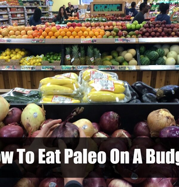 How To Eat Paleo On A Budget