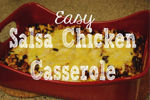 Easy Salsa Chicken Casserole