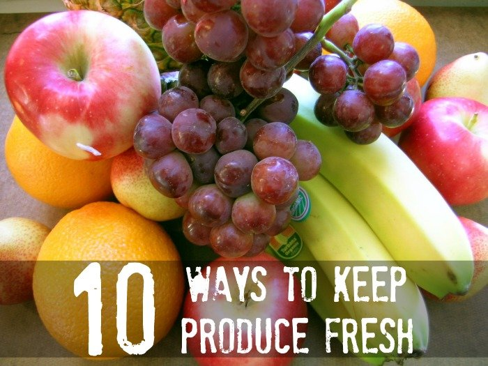 10 Ways To Keep Produce Fresh