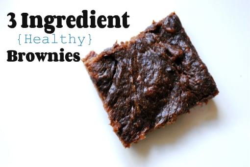 3 Ingredient {Healthy} Brownies