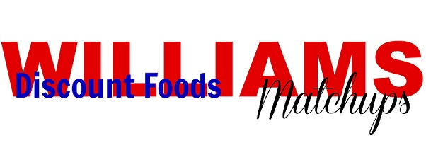 Williams Discount Foods Matchups 5/11 – 5/17