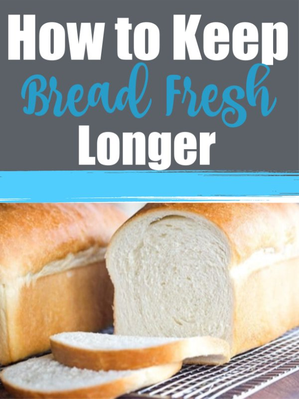 How to Keep Bread Fresh Longer
