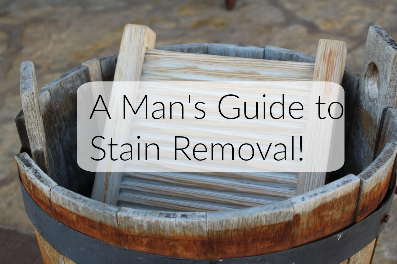 A Man's Guide to Stain Removal