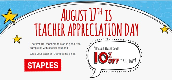 Teachers, do you need classroom tools and supplies at the best prices? The first teachers at each Staples store location on Teacher Appreciation Day, Wednesday, August 17, will receive a free sample kit with special coupons plus every teacher with ID will get 10 percent off of their replieslieu.ml, right?!