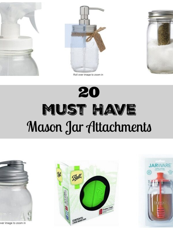 20 Must Have Mason Jar Attachments