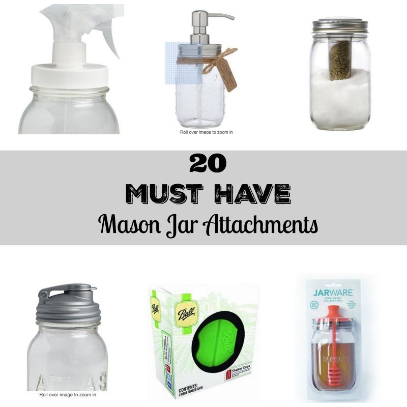 20 Must Have Mason Jar Attachments