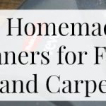 4 Homemade Cleaners for Floors and Carpet