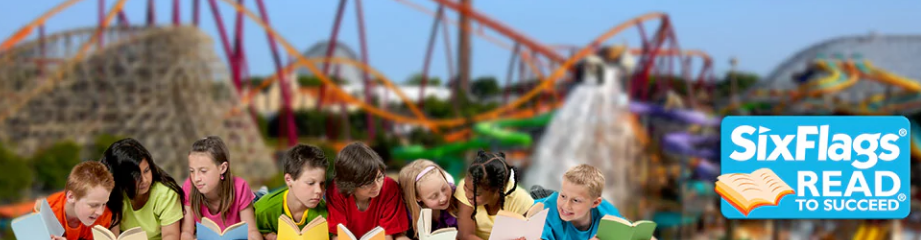 Six Flags Read To Succeed Program Registration OPEN!