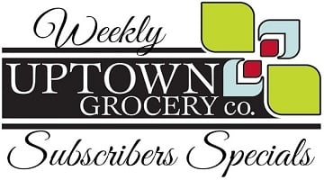 Uptown Grocery : This Week's Subscriber Only Specials!