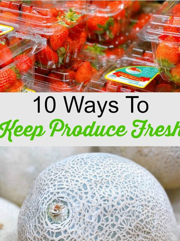 10 Ways To Keep Produce Fresh