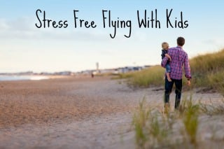 Stress Free Flying With Kids