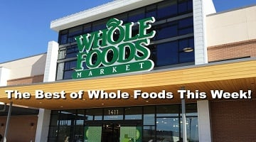 The Best of Whole Foods 5/24 – 5/30