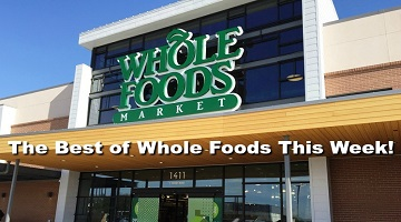 The Best of Whole Foods 6/14 – 6/20