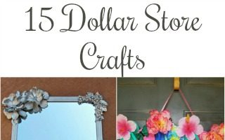 15 Amazing Dollar Store Crafts