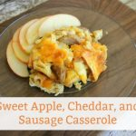 sweet apple cheddar and sausage casserole
