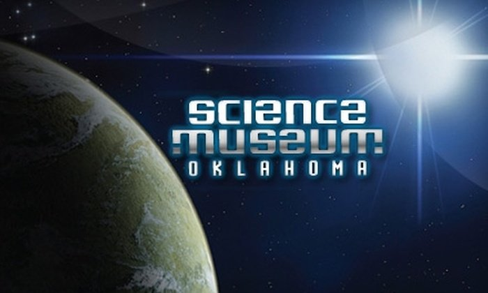 Science Museum Oklahoma Family Admission Pass Sale!