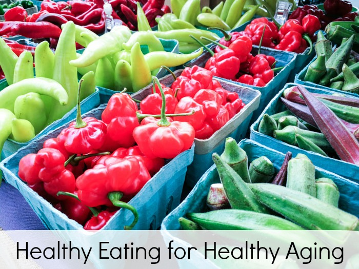 Healthy Eating for Healthy Aging