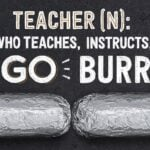 Chipotle BOGO FREE Entree for Teachers Coming Up!