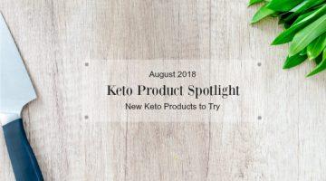 August Keto Product Spotlight List