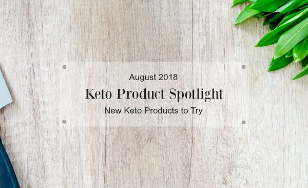 August Keto Product Spotlight List