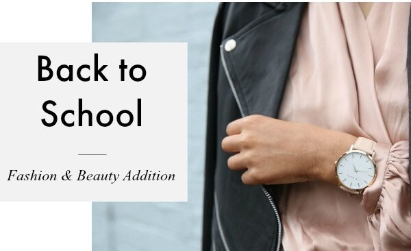 Back to School Fashion and Beauty
