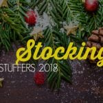 STOCKING STUFFERS FOR 2018