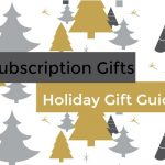 Subscription Gifts Holiday Guide: 2018