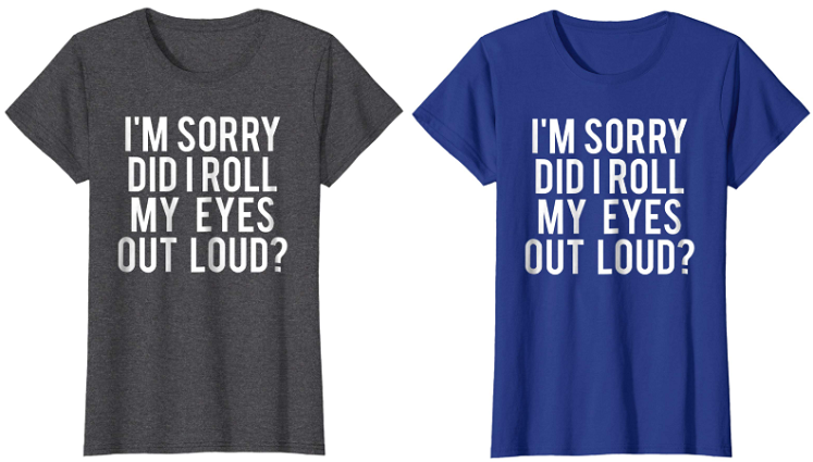 Roll My Eyes Tee Only $15.99 on Amazon – Grab Yours
