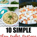 10 Simple Slow Cooker Recipes