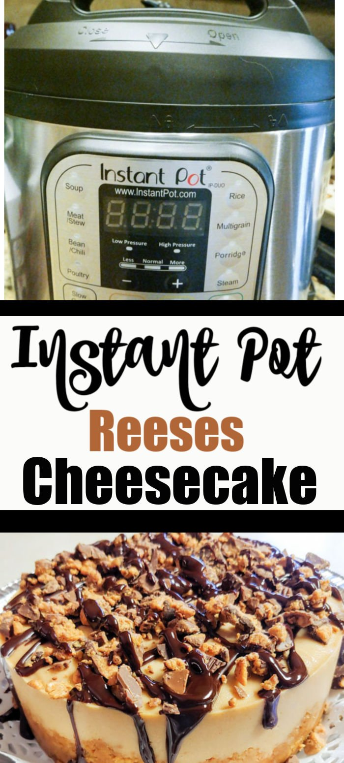 Instant Pot Reeses Cheesecake Pinterest
