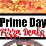 Prime Day Pizza Deals