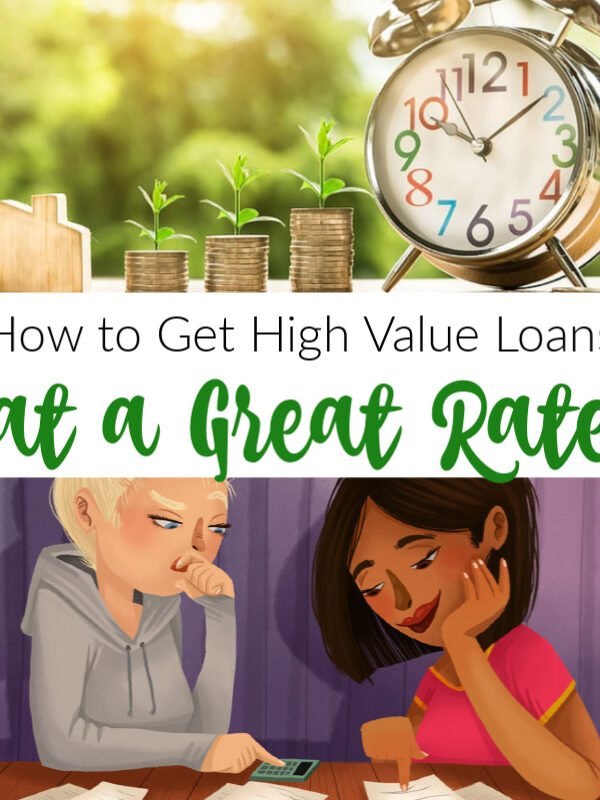 How to Get a High Value Loan at a Great Rate