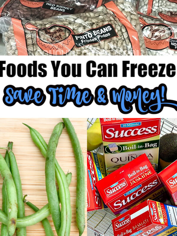 Foods You Can Freeze – Save Time & Money!