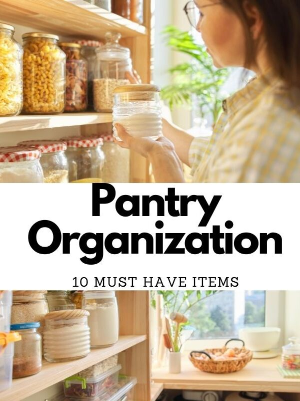 Pantry Organization: 10 Must Have Items